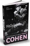 Hallelujah. Rock & Roll, izbavire si viata lui Leonard Cohen | Liel Leibovitz, Publica