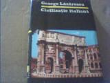 George Lazarescu - CIVILIZATIE ITALIANA { 1987 }, Alta editura