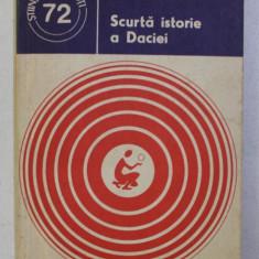 SCURTA ISTORIE A DACIEI de DUMITRU TUDOR , 1979