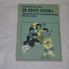 Sa cante copii! - Laurentiu Profeta - partituri - Editura Muzicala - 1982