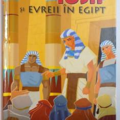 BIBLIA ILUSTRATA PENTRU COPII , IOSIF SI EVREII IN EGIPT , REPOVESTITA PENTRU COPII de JOY MELISSA JENSEN , ILUSTRATII de GUSTAVO MAZALI , 2011