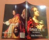 Femeile Din Biblie - John Baldock, Alta editura, 2008