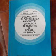 Organizarea si conducerea productiei si a muncii in industrii si  relatii munca