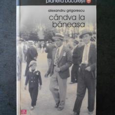 ALEXANDRU GRIGORESCU - CANDVA LA BANEASA