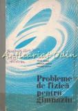 Cumpara ieftin Probleme De Fizica Pentru Gimnaziu - Mihail Sandu, Emanuel Nichita