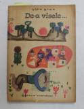 DE -A VISELE - roman de CALIN GRUIA , 1966 , DEDICATIE *
