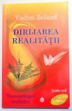 TRANSURFINGUL REALITATII - DIRIJAREA REALITATII GRADUL 4 de VADIM ZELAND, 2012