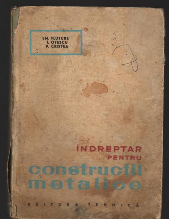 C8708 INDREPTAR PENTRU CONSTRUCTII METALICE - FLUTURE, OTESCU, CRISTEA