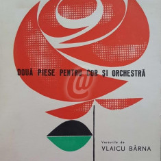 Doua piese pentru cor si orchestra