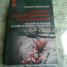 DIMENSIUNEA REPRESIUNII DIN ROMANIA IN REGIMUL COMUNIST - NICOLETA IONESCU GURA