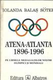 Iolanda Balas Soter - Atena Atlanta 1986 1996 Pe urmele medaliatilor olimpici