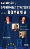 Amenintari si oportunitati strategice pentru Romania/Radu Tudor, Meteor Press