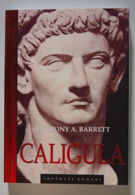 """Anthony A. Barrett - Caligula (colecția """"Împărați romani"""") foto"""