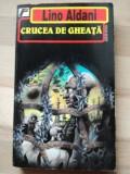 Crucea de gheata- Lino Aldani