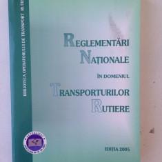 Reglementari nationale in domeniul transporturilor rutiere/2005