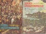 Cumpara ieftin Caderea Constantinopolelui I, II - Vintila Corbul