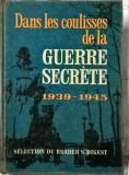 Dans les coulisses de la Guerre secrete 1939-1949 1049 (carte pe limba franceza)