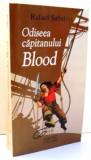 ODISEEA CAPITANULUI BLOOD de RAFAEL SABATINI , 2005