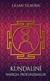 Kundalini - Energia profunzimilor - Studiu fundamental bazat pe scrierile sivaismului nondualist din Casmir