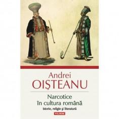 Narcotice in cultura romana. Editia a III-a - Andrei Oisteanu
