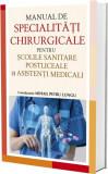 Cumpara ieftin Manual de specialități chirurgicale pentru școlile sanitare postliceale și asistenți medicali