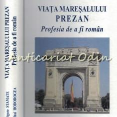 Viata Maresalului Prezan - Grigore Stamate - Contine Dedicatia Autorului