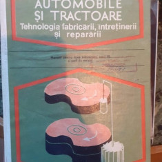 Automobile si tractoare. TEHNOLOGIA FABRICARII, INTRETINERII SI REPARATII – Constantinescu