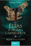 Elias şi spioana cărturarilor. Moartea la porți - HC (vol. III)