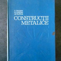 CONSTANTIN DALBAN, NICULAE JUNCAN, ALEXANDRU VARGA - CONSTRUCTII METALICE (1976)