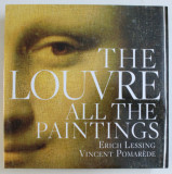 THE LOUVRE , ALL THE PAINTINGS , photography by ERICH LESSING , and VINCENT POMAREDE , 2011