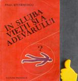 In slujba vietii si a adevarului, vol. 3 Paul Stefanescu