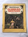 MIHAIL SADOVEANU - DUMBRAVA MINUNATA, 1984, Coperta si ilustratii de Vasile Olac