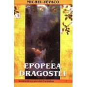 Michel Zevaco - Epopeea dragostei foto