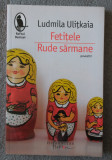 Ludmila Ulițkaia - Fetițele. Rude sărmane (trad. Gabriela Russo)