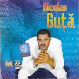 CD Nicolae Guță – Nicolae Guță Vol.22, original, manele