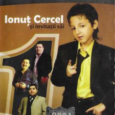 Caseta Ionuț Cercel Și Invitații Săi, originala, manele