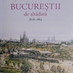 Bucurestii de altadata 1878-1884 - Constantin Bacalbasa