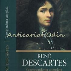 Corespondenta Completa I - Rene Descartes