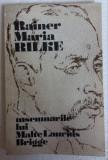(C478) RAINER MARIA RILKE - INSEMNARILE LUI MALTE LAURIDS BIRGGE