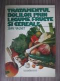Tratamentul bolilor prin legume fructe si cereale - Jean Valnet