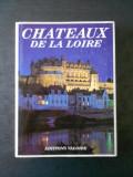 CHATEAUX DE LA LOIRE. 66 SITES, 291 PHOTO (ghid de calatorie, limba franceza)