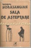 Sala De Asteptare - Bedros Horasangian