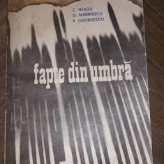 Carte veche politica - 1975 - Fapte din Umbra - C.P.Casa Scanteii Bucuresti