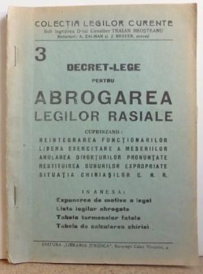 DECRET - LEGE PENTRU ABROGAREA LEGILOR RASIALE PUBLICAT LA 19 DECEMBRIE 1944 sub ingrijirea lui TRAIAN BROSTEANU foto