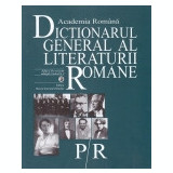 Dictionarul general al literaturii romane, vol. 6