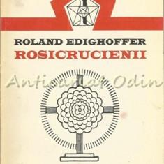 Rosicrucienii - Roland Edighoffer