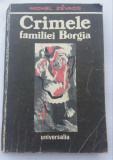 (C484) MICHAEL ZEVACO - CRIMELE FAMILIEI BORGIA