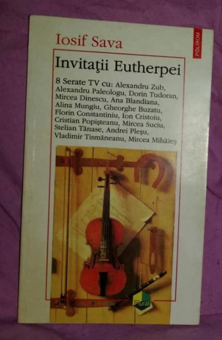 Invitatii Eutherpei  : 8 serate TV cu Alexandru Zub s. a. / Iosif Sava