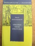 Varstele vietii spirituale- Paul Evdokimov
