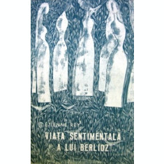 Viata sentimentala a lui Berlioz (Ed. Muzicala)